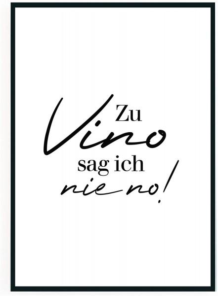 2 Stück - Poster Zu Vino sag ich nie no - DIN A4 - Schwarz Weiß Typografie Deko Plakat Bild ohne Ra